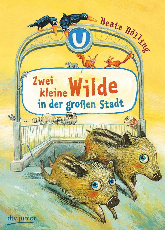 Beate Dölling - Zwei kleine Wilde in der großen Stadt